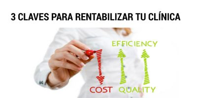 3 claves para rentabilizar tu clínica
